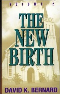 Book Review: The New Birth, By Rev. David K. Bernard - Freelance Writer and Author William Ballard