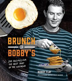 Brunch at Bobby's: 140 Recipes for the Best Part of the Weekend by Bobby Flay