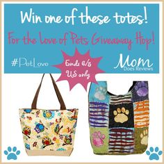 Miss Molly Says and I are so excited about this new giveaway hop- For the Love of Pets!  WHY?  Because we LOVE our pets and you do too! Now for my giveaway! I asked many of you which tote you liked best- the top 2 are the prizes for this...