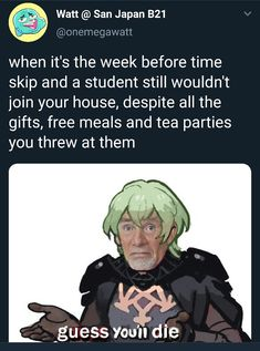 This is specifically @ Ferdinand <<< It was Petra and Lysithea for me Stanley Parable, Proud Of My Son, Fire Emblem Radiant Dawn, Comic Text, Memes, Gamer Humor, Blue Lion, Ferdinand, Super Smash Bros