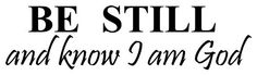 BE STILL AND KNOW THAT I AM GOD Vinyl wall lettering stickers quotes and sayings home art decor decal $0.99