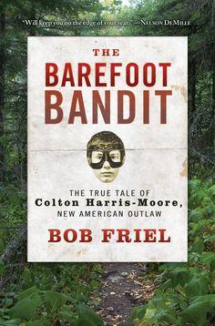 barefoot bandit. bob friel. amazingly well written.