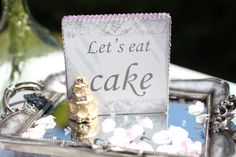 From The Elegance Collection of wedding signs, by Creative Blossom.  Let's eat cake!!