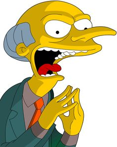 Mr. Burns (from The Simpsons, 1989-Present). Voiced by Harry Shearer
