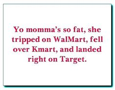 This page is dedicated to skinny, fatty, lazy and poor yo mamas. We have the collected the Top 32 yo mama jokes that are very common and truly based facts about mamas. Your Mama Jokes, Yo Momma Jokes, Dad Jokes, Funny Jokes To Tell, Funny Texts, Funniest Jokes, Funny Ads, Hilarious, Moma Jokes