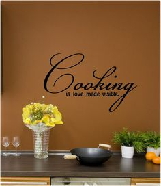 Cooking Is Love Made Visible vinyl lettering
