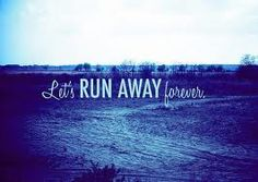 Lets run away forever Lets Run Away Together, Run Away With Me, Run Away Quotes, Just Go, Let It Be, Running Inspiration, Favim, Hopeless Romantic, Running Away