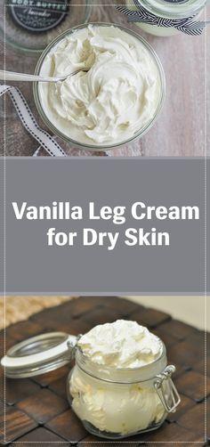 Homemade Vanilla Leg Cream for Dry Skin - Cold Winter Days Homemade Moisturizer, Homemade Skin Care, Cream For Dry Skin, Skin Cream, Diy Face Scrub, Body Scrub, Clear Skin Diet, Cold Cream, Homemade Vanilla