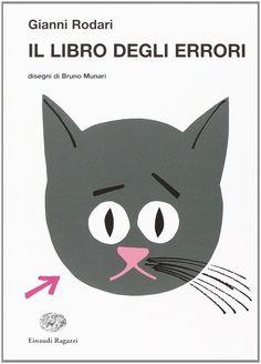 """""""Il Libri degli errori"""" (the book of errors) by Gianni Rodari, illustrations and graphic (for kids) by Bruno Munari"""