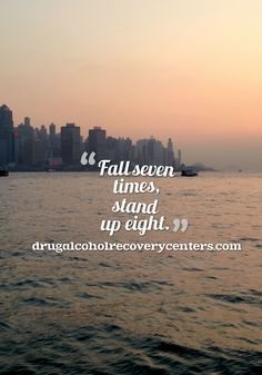 Recovery Quote: Don't give up on your recovery, if you fall seven times, stand up eight times! Follow: https://www.pinterest.com/DAR_Centers/