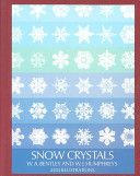 Snow Crystals - W. A. Bentley, W J Humphreys ~ Adult Nonfiction - 745.4 Be