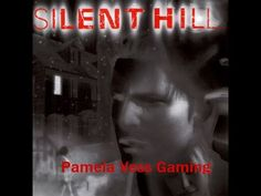Silent Hill   Part 5   What Was That Thing? Who Was That Chick?