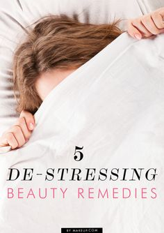 de-stress with these 5 beauty remedies
