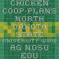 CHICKEN COOP PLANS North Dakota State University www.ag.ndsu.edu Chicken Coop Large, Chicken Coop Plans, Chicken Coops, Chicken Chick, North Dakota, Building Plans, State University, Poultry, Homesteading