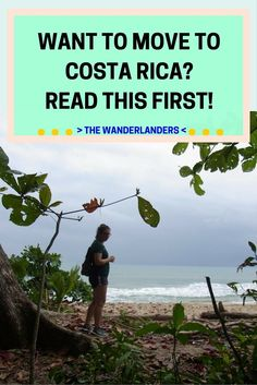 Everything you need to know about moving to Costa Rica including visas, finding a place to live, safety and more!
