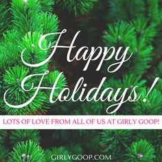 Warm Wishes To All!  Lots of Love, #GIRLYGOOP
