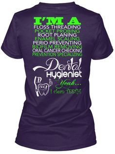 I'm a Dental Hygienist - Limited Edition