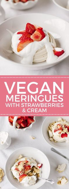Vegan Meringue Nests with Strawberries & Cream Wallflower Girl Healthy Vegan Dessert, Cake Vegan, Vegan Dessert Recipes, Vegan Treats, Vegan Foods, Vegan Snacks, Vegan Dishes, Dairy Free Recipes, Delicious Desserts