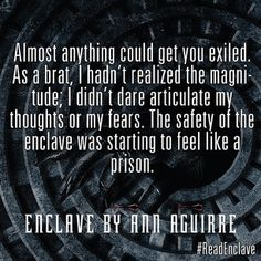 Almost anything could get you exiled. As a brat, I hadn't realized the magnitude; I didn't dare articulate my thoughts or my fears. The safety of the enclave was starting to feel like a prison.
