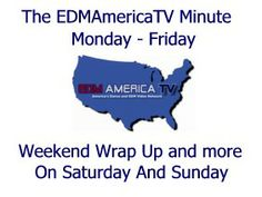 Our EDM America TV Minute