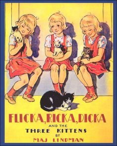 As a child, I loved the vintage book series about the three sisters Flicka, Ricka and Dicka.  I would check them out from the library constantly.