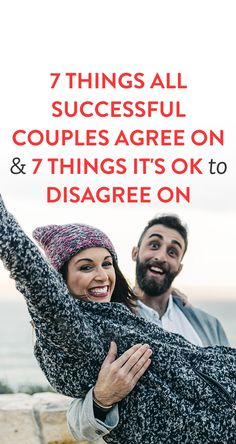 7 Things All Successful Couples Agree On & 7 Things It's OK To Disagree On