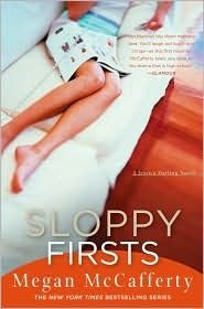 Sloppy Firsts, Megan McCafferty's first novel. A funny and enjoyable read  from the POV of 16-year-old Jessica Darling.