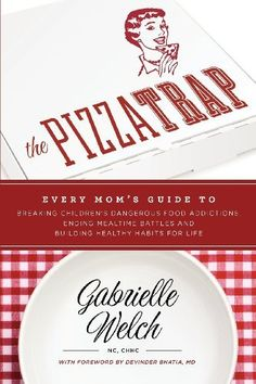 The Pizza Trap by Gabrielle H. Welch. $14.00. Save 22% Off!. http://yourdailydream.org/showme/dprna/0r9n8a5e9d0h6l9u0j1c.html. Author: Gabrielle H. Welch. Publisher: Welch Wellness (October 15, 2012). Publication Date: October 15, 2012. Junk food is everywhere: at school, at the ball field, at the mall -- even at your dinner table. Today, more and more American children are suffering from conditions that were once reserved for adults: obesity, diabetes, coronary artery diseas...