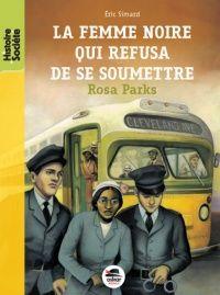 Vignette du livre Femme noire qui refusa de se soumettre (La): Rosa Parks Rosa Parks, Roman, Ray Charles, Cycle 3, Baseball Cards, Sports, Conscience, Bus, Place