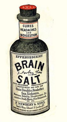 Whenever we're sick Grandma comes to the rescue with a fresh bottle of Brain Salt -- it cures headaches AND indigestion.