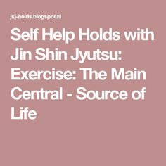 Self Help Holds with Jin Shin Jyutsu: Exercise: The Main Central - Source of Life