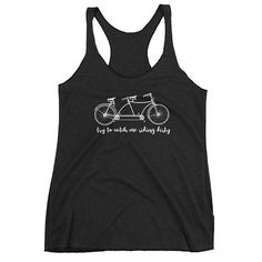 "Women's Racerback Tank ""See Me Riding' Dirty"" Funny, Cute Tandem Bike Shirt Bike Shirts, Biker Girl, Tandem, My Ride, Fabric Weights, Racerback Tank, Funny Shirts, Athletic Tank Tops, Cute"