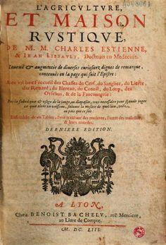 L'Agriculture et maison rustique, avec un bref recueil des chasse du cerf ... - Charles Estienne, Ayral - Google Books