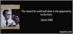 Famous Quotes, Proverbs, & Sayings Jonas Salk, Quotable Quotes, Famous Quotes, Proverbs, Wisdom, Cards Against Humanity, Wellness, Sayings, People