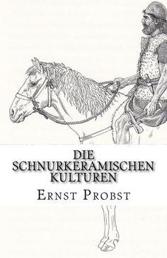 Titel des Taschenbuches Die Schnurkeramischen Kulturen: Kulturen der Jungsteinzeit von etwa 2800 bis 2400 v. Chr. (Creatspace) von Ernst Probst http://www.amazon.de/dp/1517309700/ref=cm_sw_r_pi_dp_gJ9-vb10FN553