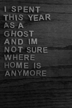 I want to go home so badly. I don't even know if it is my home anymore, but at least it's not here. They may be some chance of peace, some small chance. There is no chance here.