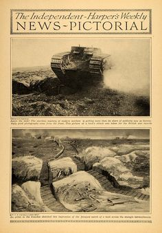 """WW1, 1916 """"Again the tank! The one-time mystery of modern warfare is getting more than its share of publicity now as increasingly good photographs come from the front.""""-Period Paper"""