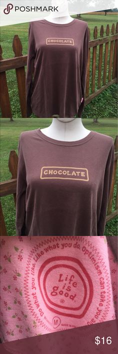 Life is Good Chocolate Longsleeve Shirt Size M Size medium. Super gently preowned. Be sure to view the other items in our closet. We offer  women's, Mens and kids items in a variety of sizes. Bundle and save!! We love reasonable offers!! Thank you for viewing our item!! Life is Good Tops Tees - Long Sleeve