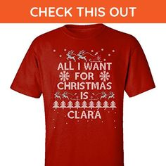 All I Want For Christmas Is Clara Ugly Sweater - Adult Shirt L Red - Holiday and seasonal shirts (*Amazon Partner-Link)