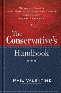 The conservative's handbook : defining the right position on issues from A to Z / Phil Valentine / 9781492604600 / 1/30/16