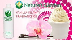 Vanilla Insanity Fragrance Oil- Natures Garden #fragranceoil #fragrances