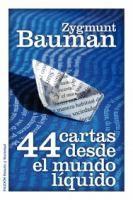 44 cartas desde el mundo líquido / Zygmunt Bauman ; [traducción de Marta Pino Moreno]
