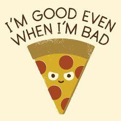 I'm good even when I'm bad