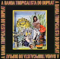 A Banda Tropicalista Do Duprat (1968)