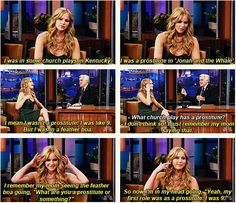 Jen's first role was as a prostitute in a church play at age 9...or so she believes.