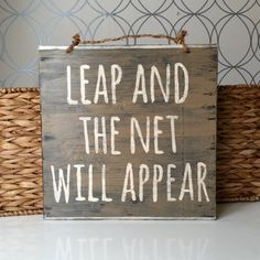 Leap and the Net Will Appear Sign / Wood Sign / by HollyWoodTwine