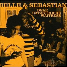 Belle And Sebastian; Dear Catastrophe Waitress