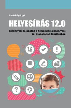 Helyesírás 12.0  -  A helyesírási szabályzat 12. kiadásának szabály és feladatgyűjteménye. Crafts For Kids, Map, School, Fun Things, Learning, Fun Stuff, Kids Arts And Crafts, Funny Things, Maps