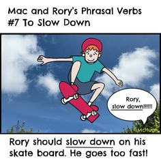 Mac and Rory's phrasal verbs #7: to slow down. English Grammar For Kids, Grammar Rules, Slow Down, Homeschool, Mac, Family Guy, Learning, Homeschooling, Study