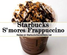Starbucks S'mores Frappuccino. How to order: http://starbuckssecretmenu.net/starbucks-secret-menu-smores-frappuccino/